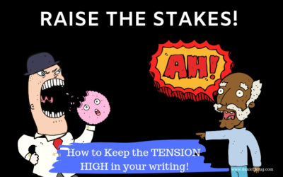 Raise the Stakes – Fiction Writing Tips