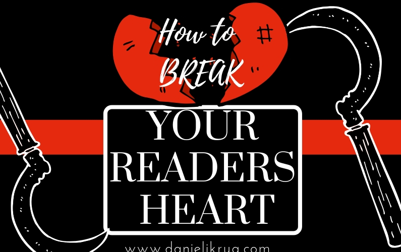 Break your reader's heart – Writing tips