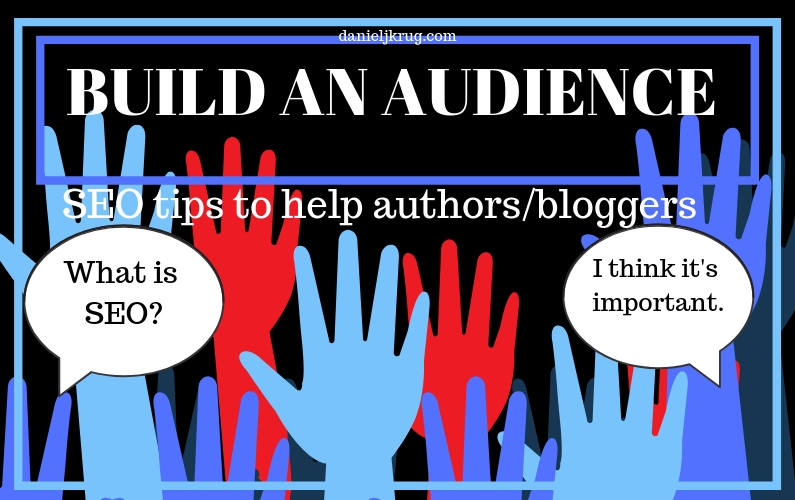 Build an audience for AUTHORS and BLOGGERS – A couple ways to improve SEO