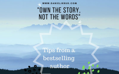 Fiction Writing Tips, Own the Story – Not the words